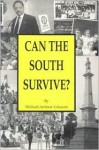 Can the South Survive? - Michael Andrew Grissom