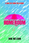 Homeroom: A Shelter from the Storm - Bob Nelson