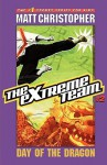 The Extreme Team #2: Day of the Dragon - Matt Christopher