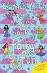 The Magical Book of Fairy Fun - Gwyneth Rees, Amanda Li