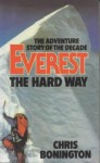 Everest the Hard Way - Chris Bonington