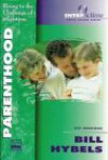 Parenthood: Rising to the Challenge of a Lifetime - Bill Hybels
