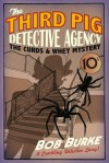 The Curds and Whey Mystery (Third Pig Detective Agency) - Bob Burke