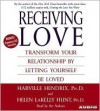 Receiving Love: A Guide - Harville Hendrix