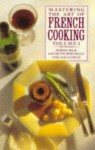 Mastering The Art Of French Cooking Vol. 1 - Simone Beck, Louisette Bertholle, Julia Child
