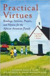 Practical Virtues: Readings, Sermons, Prayers, and Hymns for the African American Family - Floyd H. Flake, Elaine Flake
