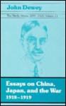 Essays on China, Japan, and the War, 1918-1919, Vol. 11 - John Dewey, Jo Anne Boydston, Oscar Handlin, Lilian Handlin, Jo Ann Boydston