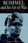 Rommel and His Art of War - Erwin Rommel, John Pimlott