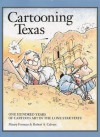 Cartooning Texas: One Hundred Years of Cartoon Art in the Lone Star State - Maury Forman, Robert A. Calvert