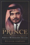 The Prince: The Secret Story of the World's Most Intriguing Royal, Prince Bandar bin Sultan - William Simpson, Margaret Thatcher, Nelson Mandela