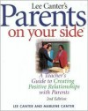 Parents on Your Side: A Teacher's Guide to Creating Positive Relationships with Parents - Lee Canter, Marlene Canter