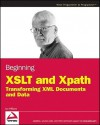 Beginning XSLT and XPath: Transforming XML Documents and Data - Ian Williams