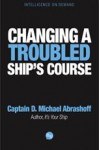 Changing a Troubled Ship's Course - D. Michael Abrashoff