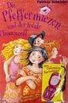 Die Pfeffermiezen und der totale Cliquenzoff - Patricia Schröder