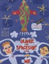 Oliver, the Spaceship, and Me - Lynn Rowe Reed