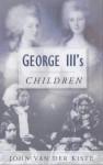George III's Children - John Van der Kiste