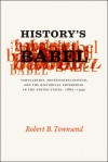 History's Babel: Scholarship, Professionalization, and the Historical Enterprise in the United States, 1880 - 1940 - Robert B. Townsend