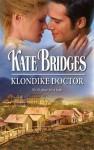Klondike Doctor (Harlequin Historical) - Kate Bridges