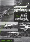 The Airline Encyclopedia, 1909 2000 - Myron J. Smith Jr.