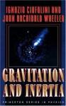 Gravitation and Inertia - Ignazio Ciufolini, John Archibald Wheeler