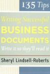 135 Tips for Writing Successful Business Documents - Sheryl Lindsell-Roberts