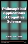 Philosophical Applications Of Cognitive Science - Alvin I. Goldman