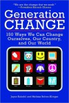 Generation Change: 150 Ways We Can Change Ourselves, Our Country, and Our World - Jayan Kalathil, Melissa Botlon-Klinger