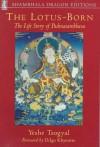 The Lotus-Born: The Life Story of Padmasambhava: Shambhala Dragon Editions - Yeshe Tsogyal, Dilgo Khyentse