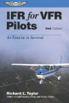 IFR for VFR Pilots: An Exercise in Survival - Richard L. Taylor
