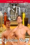 Trip's Fury - Christine Shaw