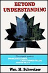 Beyond Understanding: The Complete Guide to Princess Louisa Inlet, Chatterbox Falls and Jervis Inlet - William Schweizer