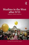 Muslims in the West after 9/11: Religion, Politics and Law (Routledge Studies in Liberty and Security) - Jocelyne Cesari