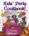 Kids' Party Cookbook! - Penny Warner