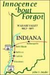 Innocence 'Bout Forgot: Wabash Valley, 1957-1961 - John T. Snyder