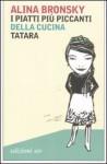 I piatti più piccanti della cucina tatara - Alina Bronsky, Monica Pesetti