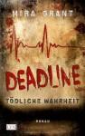 Deadline: Tödliche Wahrheiten (Newsflesh Trilogy #2) - Mira Grant