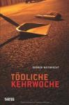 Tödliche Kehrwoche - Gudrun Weitbrecht, Tatjana Kruse, Silvija Hinzmann, Peter Wark, Sandra Lüpkes