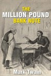 The Million Pound Bank Note (illustrated) - Mark Twain, Dan Beard, W.W. Denslow