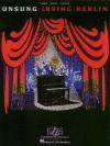 Unsung Irving Berlin - Hal Leonard Publishing Company, Irving Berlin