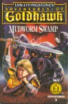 Mudworm Swamp: Adventures of Goldhawk - Ian Livingstone