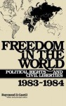 Freedom in the World: Political Rights and Civil Liberties, 1983-1984 - Raymond D. Gastil