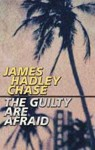 The Guilty Are Afraid - James Hadley Chase