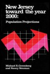 New Jersey Toward the Year 2000: Population Project - Michael R. Greenberg, Nancy Neuman