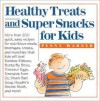 Healthy Treats and Super Snacks for Kids - Penny Warner
