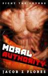 Moral Authority - Jacob Z. Flores