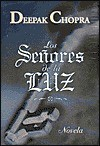 Los Senores de la Luz = The Light Masters - Deepak Chopra, Martin H. Greenberg, Rosa S. Corgatelli