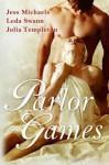 Parlor Games (Audio) - Jess Michaels, Julia Templeton, Leda Swann, Jennifer Jones