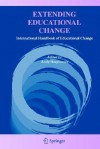Extending Educational Change: International Handbook of Educational Change - Andy Hargreaves