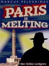 Paris is Melting (The Gillis Ledgers) - Marcus Pelegrimas