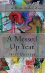 A Messed Up Year: First Quarter - William Mann